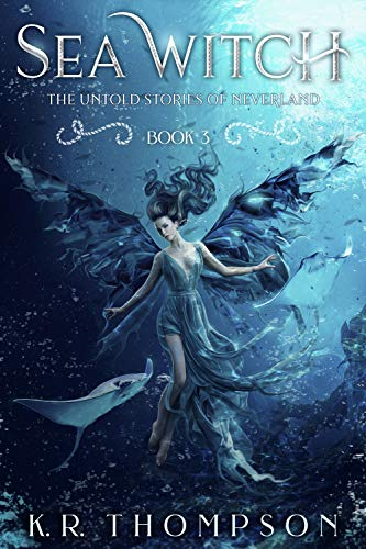Sea Witch (The Untold Stories of Neverland Book 3)  K.R. Thompson