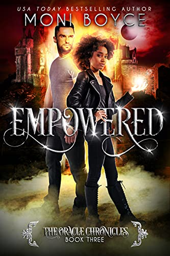 Empowered (The Oracle Chronicles Book 3)  Moni Boyce