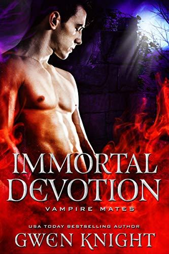 Immortal Devotion (Vampire Mates)  Gwen Knight