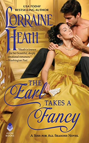 The Earl Takes a Fancy: A Sins for All Seasons Novel  Lorraine Heath