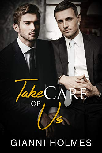Take Care of Us (Taking Care Book 3)  Gianni Holmes
