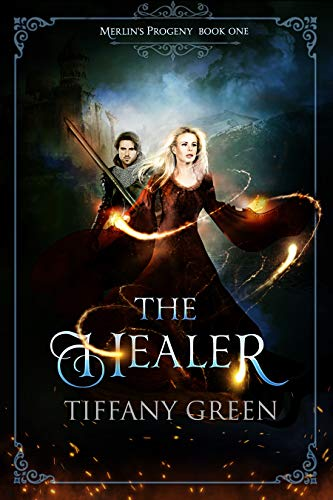 The Healer: Merlin's Progeny Book One  Tiffany Green