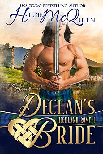 Declan's Bride: A Highland Romp  Hildie McQueen