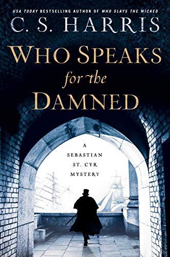 Who Speaks for the Damned (Sebastian St. Cyr Mystery Book 15)  C. S. Harris
