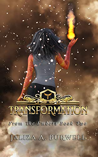 Transformation (From the Embers Book 2)  Jaliza A. Burwell