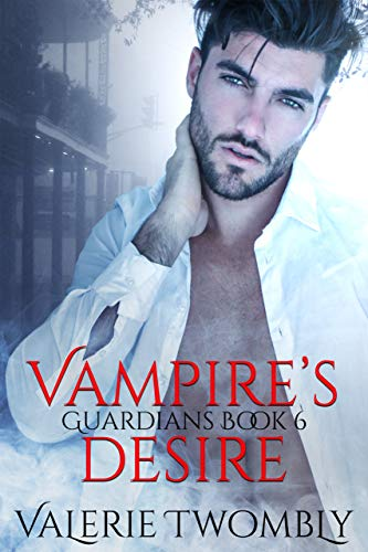 Vampire's Desire (Guardians Book 6)  Valerie Twombly