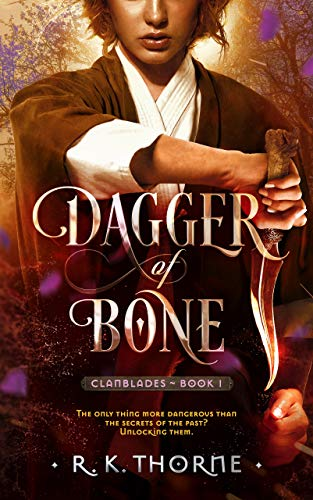 Dagger of Bone (Legends of the Clanblades Book 1)  R. K. Thorne