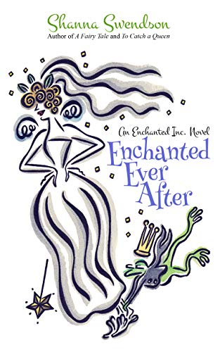 Enchanted Ever After (Enchanted, Inc. Book 9)  Shanna Swendson