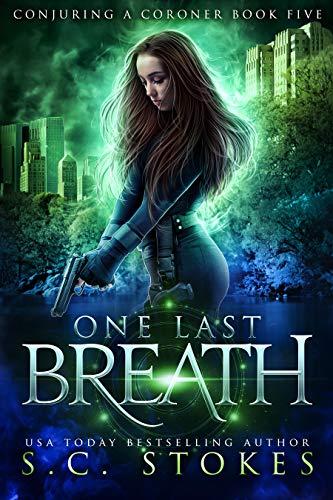 One Last Breath (Conjuring A Coroner Book 5)  S.C. Stokes
