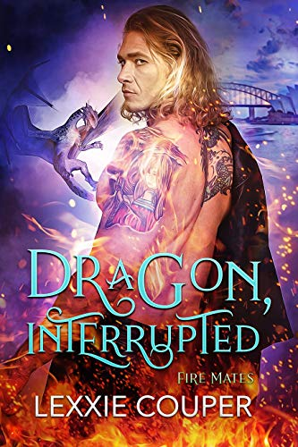 Dragon, Interrupted (Fire Mates Book 5)  Lexxie Couper