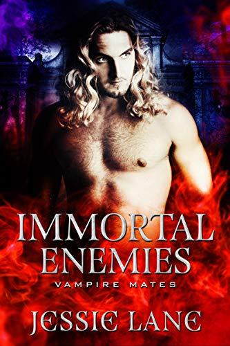 Immortal Enemies: A STANDALONE Vampire Romance (Vampire Mates)  Jessie Lane