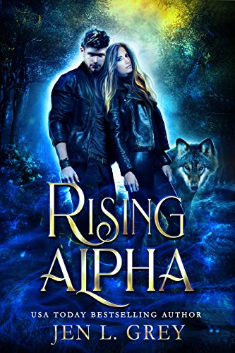 Rising Alpha (The Fated Mates Series Book 1)  Jen L. Grey