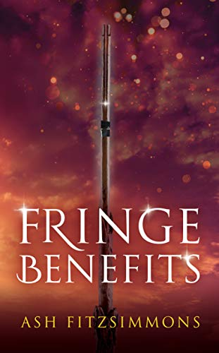 Fringe Benefits: Stranger Magics, Book Five  Ash Fitzsimmons