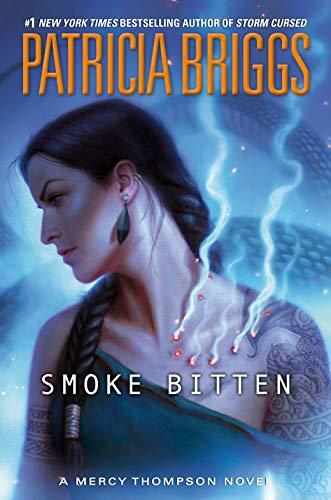 Smoke Bitten (A Mercy Thompson Novel Book 12)  Patricia Briggs