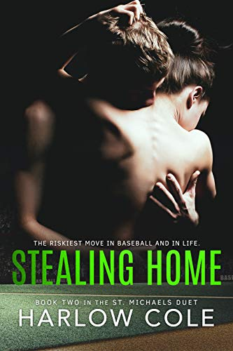 Stealing Home: St. Michaels Duet - Book 2 Harlow Cole