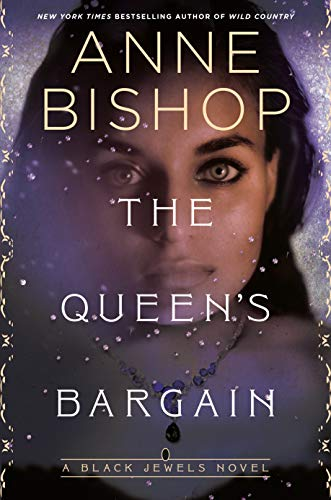The Queen's Bargain (Black Jewels Book 10)  Anne Bishop