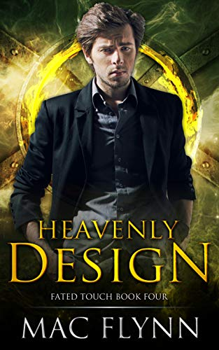 Heavenly Design (Fated Touch Book 4)  Mac Flynn