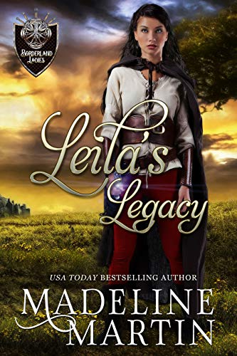 Leila's Legacy (Borderland Ladies Book 5) Madeline Martin