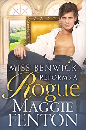 Miss Benwick Reforms a Rogue  Maggie Fenton