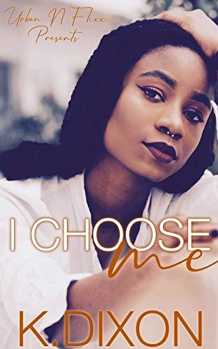 I Choose Me  K. Dixon