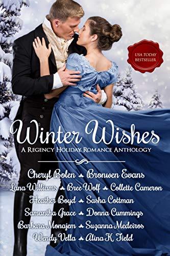 Winter Wishes: A Regency Holiday Romance Anthology  Cheryl Bolen , Bronwen Evans , et al.