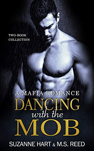 Dancing with the Mob: A Dark Mafia Romance Two-Book Collection Suzanne Hart and M. S. Reed