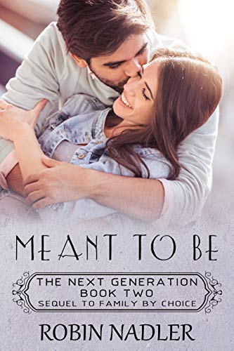 Meant To Be (The Next Generation Book 2) Robin Nadler