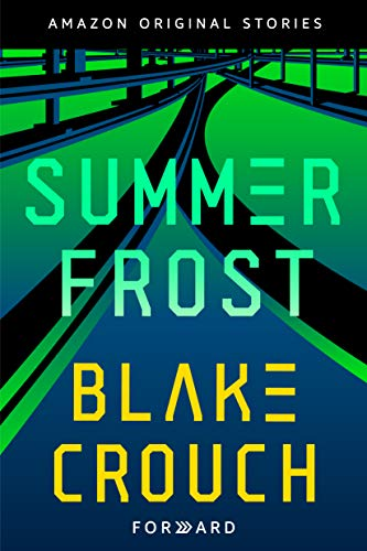 Summer Frost (Forward collection)  Blake Crouch