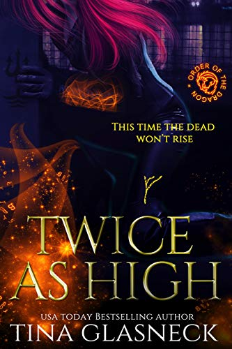 Twice As High (Order of the Dragon Book 3)  Tina Glasneck