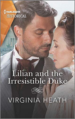 Lilian and the Irresistible Duke (Secrets of a Victorian Household Book 4)  Virginia Heath