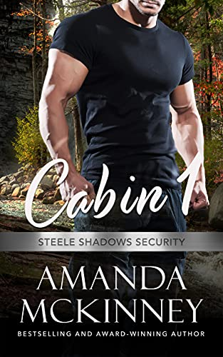 Cabin 1 (Steele Shadows Security) Amanda McKinney