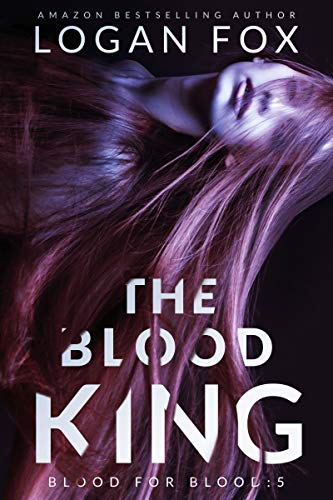 The Blood King (Blood for Blood Book 5) Logan Fox
