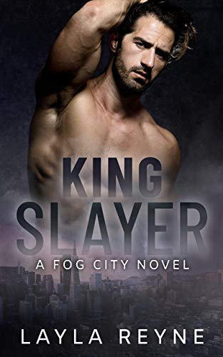 King Slayer: A Fog City Novel  Layla Reyne
