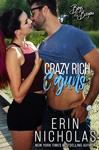 Crazy Rich Cajuns (Boys of the Bayou Book 4)  Erin Nicholas
