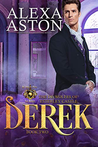 Derek (The de Wolfes of Esterley Castle Book 2) Alexa Aston