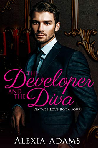 The Developer and The Diva (Vintage Love Book 4)  Alexia Adams