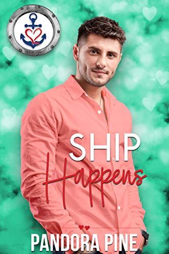Ship Happens (Valentine's Inc. Cruises Book 3)  Pandora Pine
