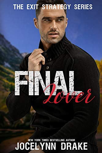 Final Lover (Exit Strategy Book 3)  Jocelynn Drake