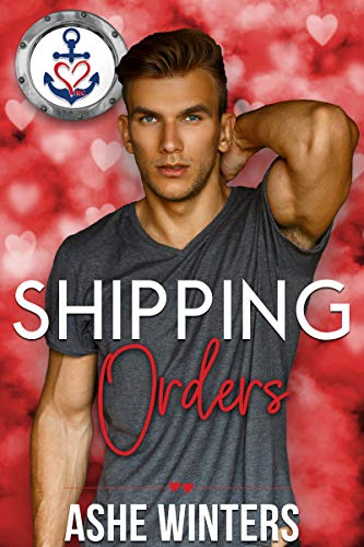 Shipping Orders (Valentine's Inc. Cruises Book 2)  Ashe Winters