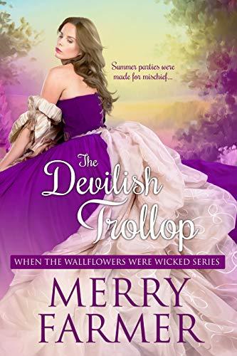 The Devilish Trollop (When the Wallflowers were Wicked Book 7)  Merry Farmer