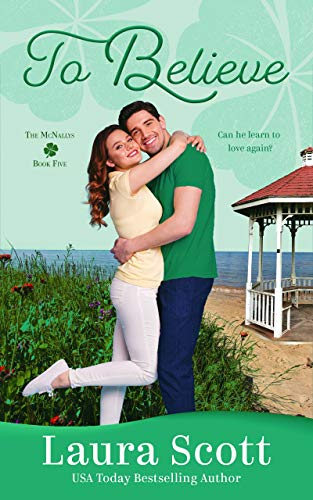 To Believe (The McNallys Book 5)  Laura Scott