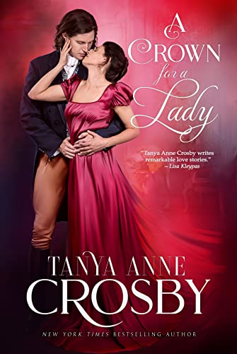 A Crown for a Lady (The Prince & the Impostor Book 2)  Tanya Anne Crosby