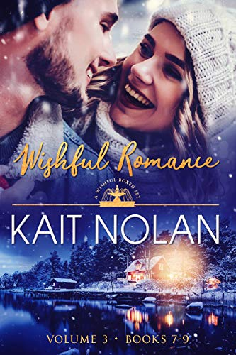Wishful Romance: Volume 3 (Books 7-9): Small Town Southern Romance (Wishful Romance Boxed Sets)  Kait Nolan and Susan Bischoff