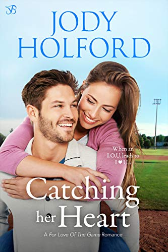 Catching Her Heart (For Love of the Game Book 2) Jody Holford