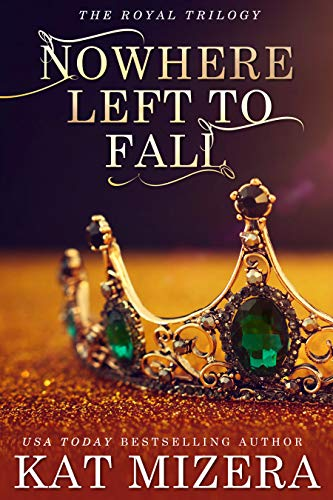 Nowhere Left to Fall (The Nowhere Trilogy Book 1)  Kat Mizera