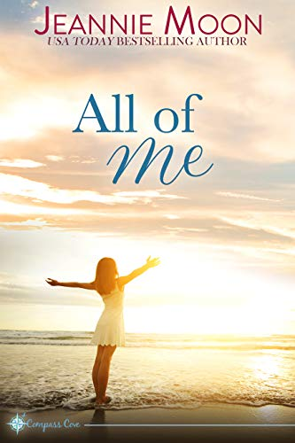 All of Me (Compass Cove Book 3)  Jeannie Moon