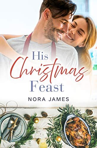 His Christmas Feast (Rainbow Cove Christmas, #1) Nora James