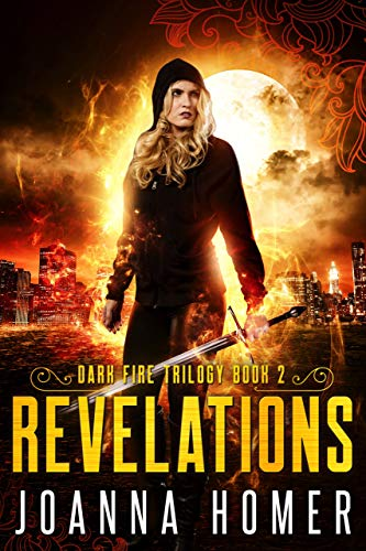 Revelations (Dark Fire Trilogy Book 2)  Joanna Homer