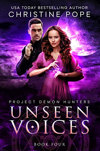 Unseen Voices (Project Demon Hunters Book 4)  Christine Pope