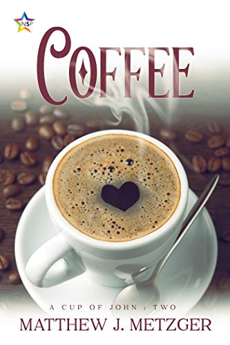 Coffee (A Cup of John Book 2) Matthew J. Metzger